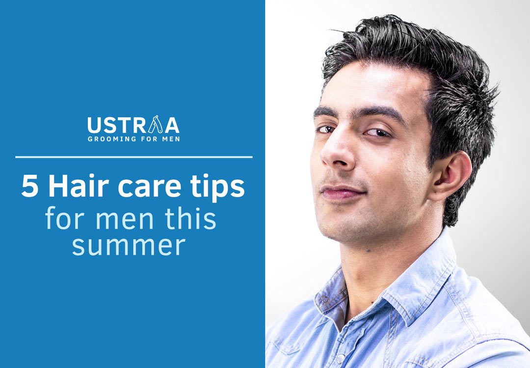 5 Hair Care Tips For Men This Summer